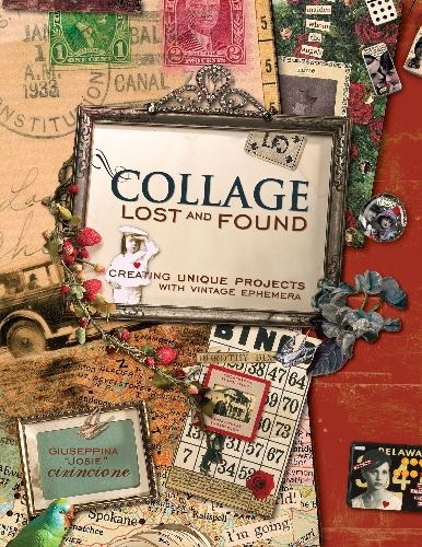Collage Lost & Found Creating Projects w/ Vintage Ephemera